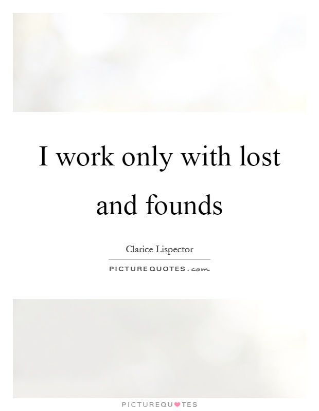 i-work-only-with-lost-and-founds-quote-1