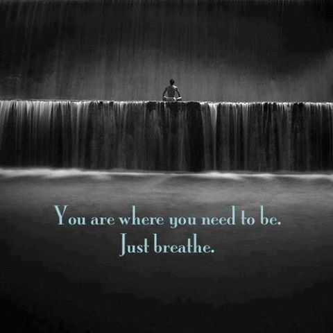 you-are-where-you-need-to-be-breathe