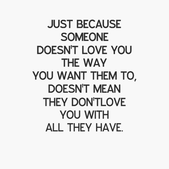 just-because-somebody-doesnt-love-you-the-way-you-want-them-to-doesnt-mean-they-dont-love-you-with-all-they-have-3