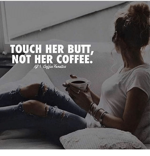 touch-her-butt-not-her-coffee-16212979