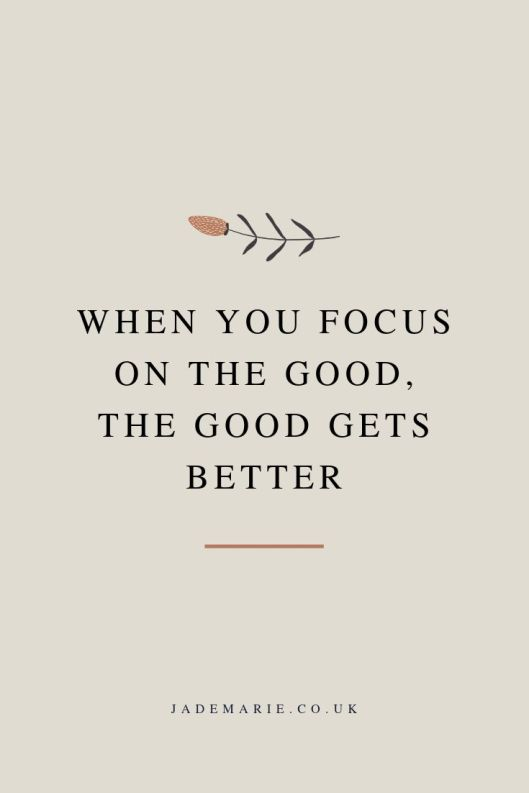 when-you-focus-on-the-good-the-good-gets-better-inspirational-quote